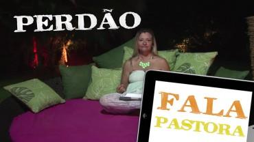 Fala Pastora – Perdão