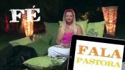 Fala Pastora – Fé