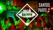 Rolê Na Church – Santos Pt. 2