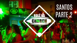 Rolê Na Church – Santos Pt. 2