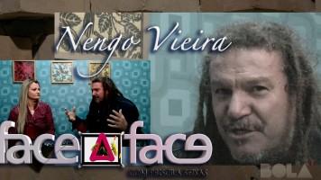 Face a Face com Nengo Vieira