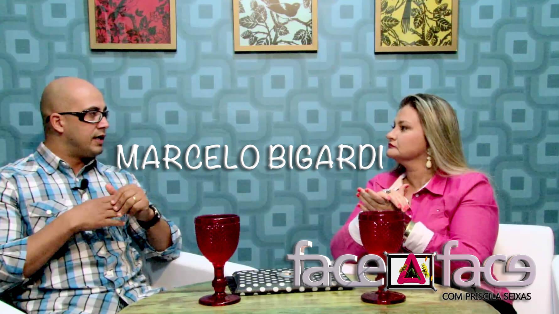 Face a Face com Marcelo Bigardi