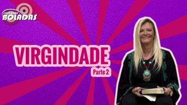 Boladas_Virgindade2