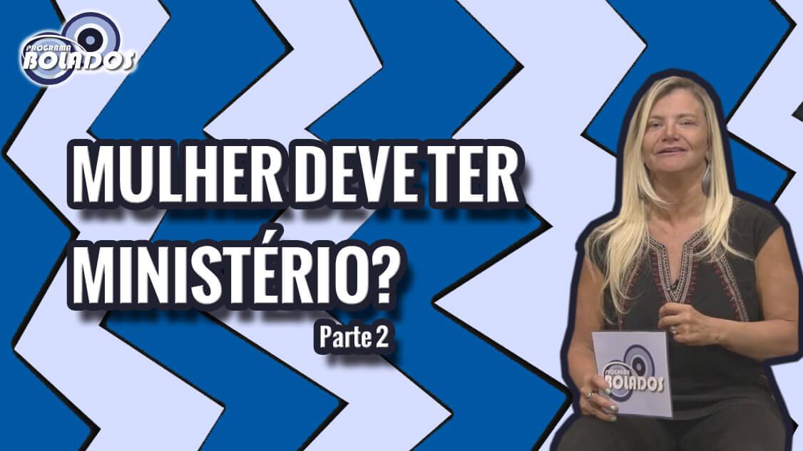 Mulher X Ministério Pt.2