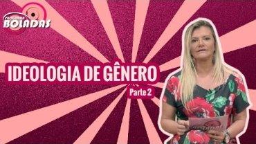 Ideologia de Gênero  Pt.2