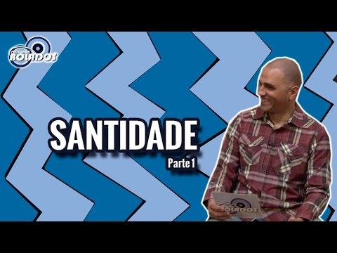 Santidade pt.1